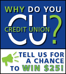 Why do you CU? Tell us for a chance to win $25!