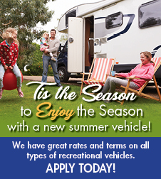 Finance your seasonal vehicle with us!