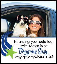 Getting an auto loan with metco is doggone easy!