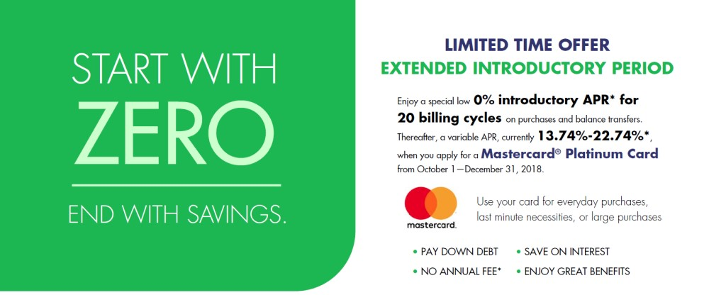 Enjoy a special low 0% introductory APR* for 20 billing cycles on purchases and balance transfers.