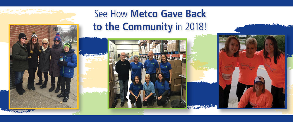 See how Metco gave back to the community in 2018.