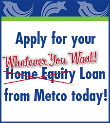 "Apply for your ""whatever you want"" loan with Metco today!"