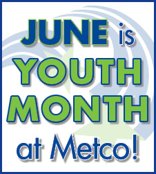 June is Youth Month at Metco!