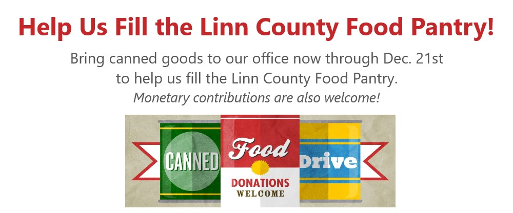 Bring canned foods in by December 21st to help us fill the linn county food pantry.