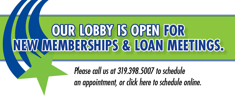 Our lobby is open for new memberships & loan memetings.
