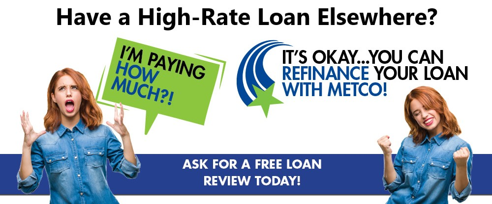 Bring all of your loans to Metco!