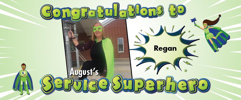 Regan is our August Service Superhero!