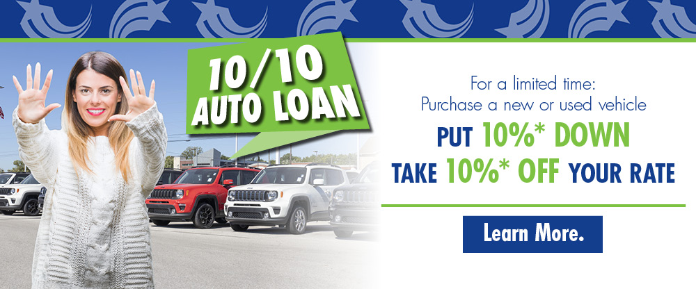 For a limited time, purchase a new or used vehicle. Put 10% down, Take 10% off your rate. Learn More.