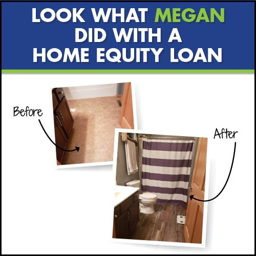 Look what Megan did with a Home Equity Loan