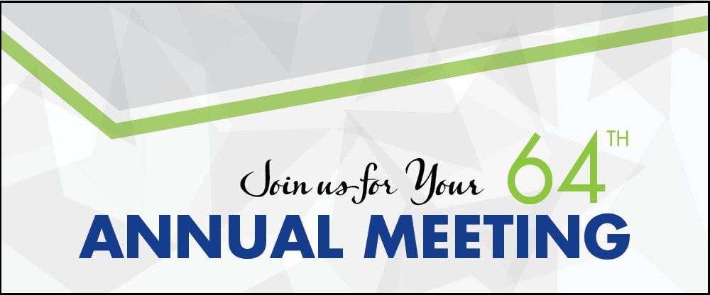 Join us for your 64th Annual Meeting